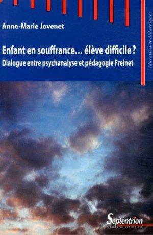 Enfant en souffrance... élève difficile ? - Presses Universitaires du Septentrion - 9782757406052 -