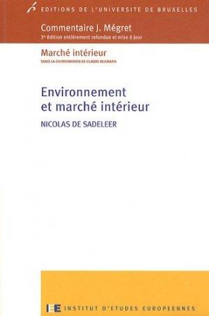 Environnement et marché intérieur. 3e édition - Université de Bruxelles - 9782800414768 -