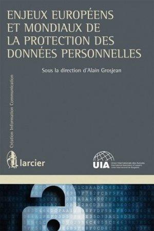 Enjeux européens et mondiaux de la protection des données personnelles - Larcier - 9782804477011 -