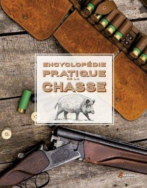Encyclopédie pratique de la chasse - artemis - 9782816010053 -