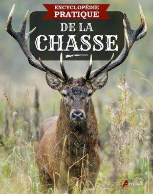 Encyclopédie pratique de la chasse - Artémis - 9782816015782 -