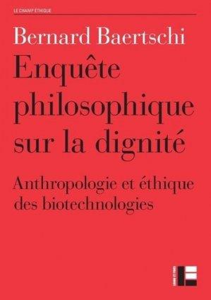Enquête philosophique sur la dignité. Anthropologie et éthique des biotechnologies - Labor et Fides - 9782830911510 -