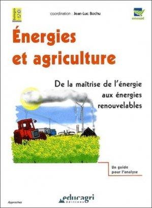 Énergies et agriculture De la maîtrise de l'énergie aux énergies renouvelables - educagri - 9782844442871 -