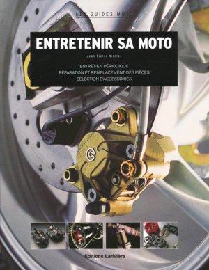 Entretenir sa moto - lariviere - 9782848901206 -
