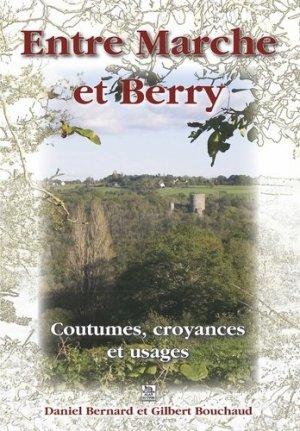 Entre Marche et Berry. Coutumes, croyances et usages - Sur les traces de Georges-Henri Rivière - alan sutton - 9782849108093 -