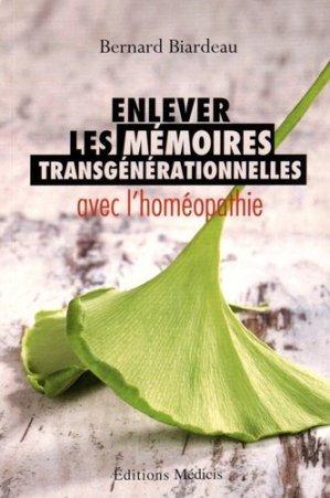 Enlever les mémoires transgénérationnelles avec l'homéopathie - Médicis - 9782853276115 -