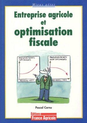 Entreprise agricole et optimisation fiscale - france agricole - 9782855571164 -