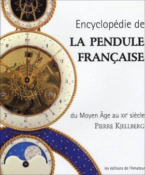 Encyclopédie de la pendule française Du Moyen Âge au XXème siècle - de l'amateur - 9782859174125 -
