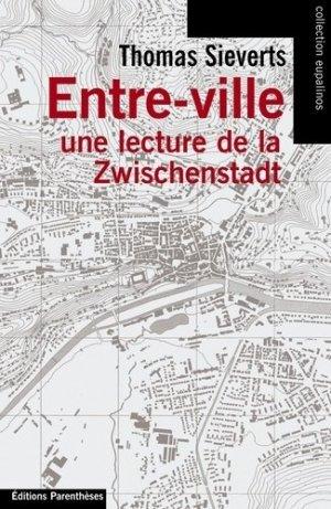 Entre-ville. Une lecture de la Zwischenstadt - parentheses - 9782863646335 -