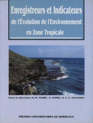 Enregistreurs et indicateurs de l'évolution de l'environnement en zone tropicale - presses universitaires de bordeaux - 9782867811579 -