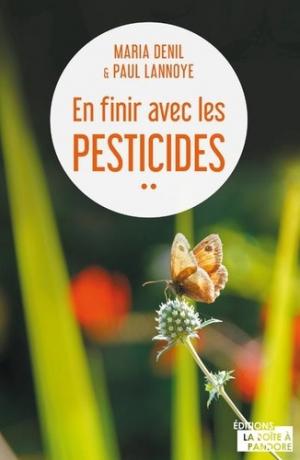 En finir avec les pesticides - la boîte à pandore - 9782875574213 -