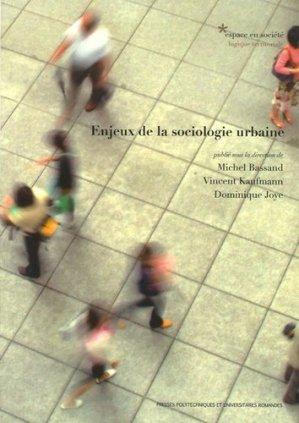 Enjeux de la sociologie urbaine - presses polytechniques et universitaires romandes - 9782880746766 -