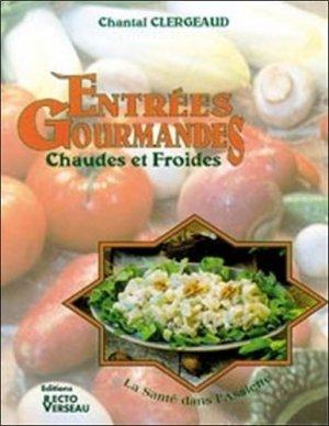 ENTREES GOURMANDES. Chaudes et froides - Recto Verseau Editions - 9782883430693 -