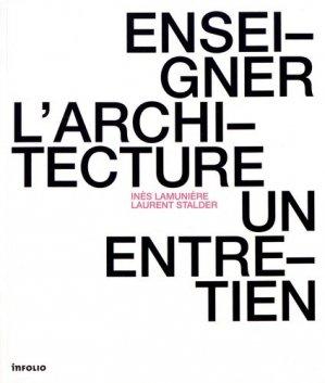 Enseigner l'architecture - Infolio - 9782884746946 -