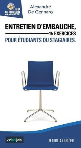 Entretien d'embauche. 15 exercices pour étudiants ou stagiaires - MONDE DIFFERENT - 9782892259506 -