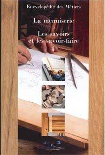 Encyclopédie de la menuiserie volume 4 Les savoirs et les savoir-faire - compagnonnage - 9782901362463 -