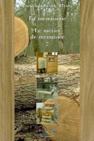 Encyclopédie de la menuiserie volume 2 Le métier de menuisier - compagnonnage - 9782901362616 -