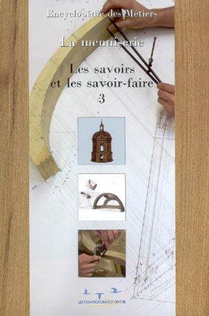 Encyclopédie de la menuiserie volume 3 Les savoirs et les savoir-faire - compagnonnage - 9782901362739 -