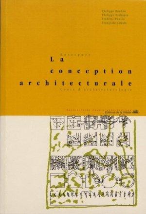 Enseigner la conception architecturale. Cours d'architecturologie, 2e édition revue et augmentée - de la villette - 9782903539566 -