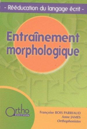 Entraînement morphologique Rééducation du langage écrit - ortho  - 9782914121705 -