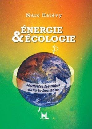 Energie & Ecologie - Editions Laurence Massaro - 9782956465300 -