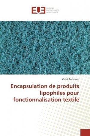 Encapsulation de produits lipophiles pour fonctionnalisation textile - Editions universitaires européennes - 9783639542585 -