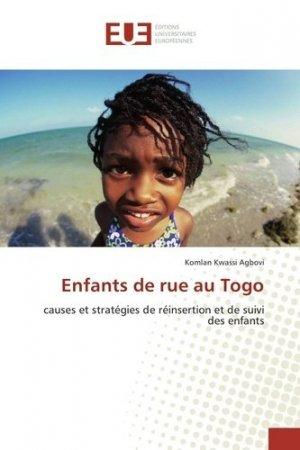 Enfants de rue au Togo. Causes et stratégies de réinsertion et de suivi des enfants - editions universitaires europeennes - 9783639543636 -