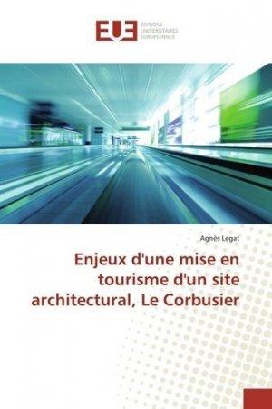 Enjeux d'une mise en tourisme d'un site architectural, Le Corbusier - universitaires europeennes - 9783639768305 -