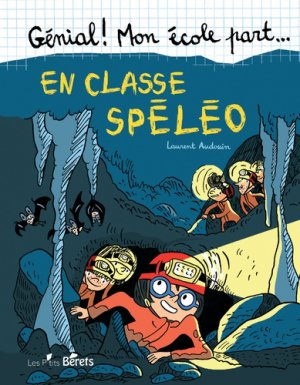 En classe spéléo - Les P'tits Bérets - 9791097284107 -