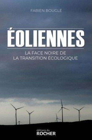 Eoliennes : la face noire de la transition écologique - du rocher - 9782268102702 -