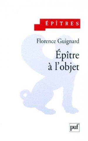 Epître à l'objet - puf - presses universitaires de france - 9782130489580 -