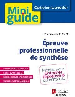 Épreuve professionnelle de synthèse (BTS Opticien-Lunetier) - lavoisier / tec et doc - 9782743022761 -