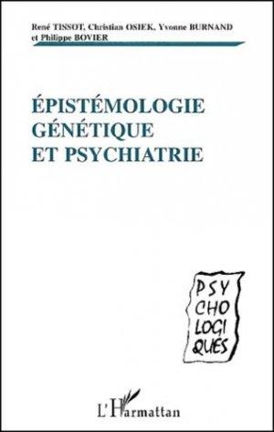 Epistémologie génétique et psychiatrie - l'harmattan - 9782747505642 -