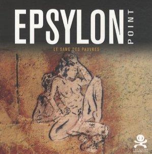 Epsylon Point. Le sang des pauvres - Critères Editions - 9782917829202 -