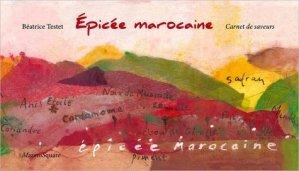 Epicée marocaine. Carnet de saveurs - Mazeto Square - 9782919229901 -