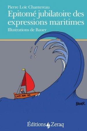Epitomé jubilatoire des expressions maritimes - zeraq - 9791093860459 -