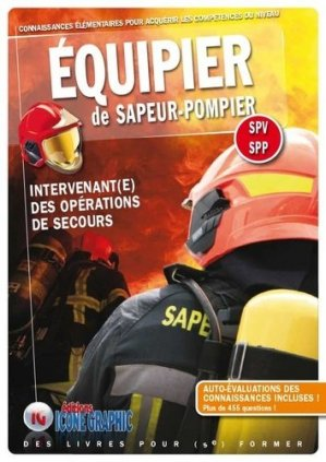 Equipier de sapeur-pompier. Intervenant(e) des opérations de secours - icone graphic - 9782357386136 -