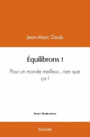 Equilibrons ! - Edilivre - 9782414442096 -