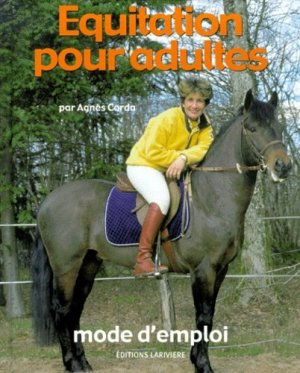 Équitation pour adultes Mode d'emploi - lariviere - 9782907051354 -