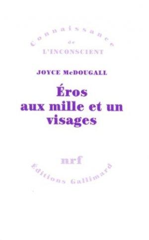 Eros aux mille et un visages. La sexualité humaine en quête de solutions - gallimard editions - 9782070745791 -