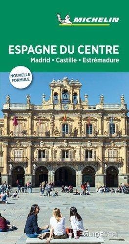 Espagne du centre. Madrid, Castille, Estrémadure, Edition 2019 - Michelin Editions des Voyages - 9782067237575 -