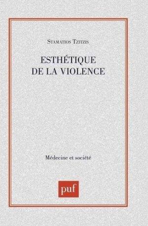 Esthétique de la violence - puf - presses universitaires de france - 9782130487913 -