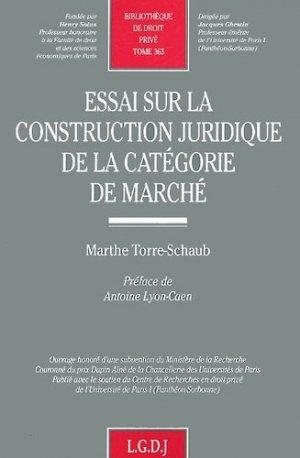 Essai sur la construction juridique de la catégorie de marché - LGDJ - 9782275021836 -