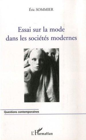 Essai sur la mode dans les sociétés modernes - l'harmattan - 9782296027633 -