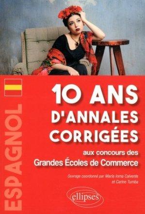 Espagnol. 10 ans d'annales corrigées aux concours des Grandes Ecoles de Commerce - Ellipses - 9782340019560 -