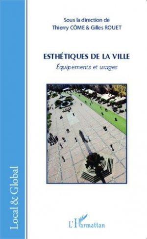Esthétiques de la ville. Equipements et usages - l'harmattan - 9782343029603 -
