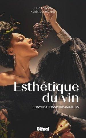 Esthétique du vin - Glénat - 9782344047460 -