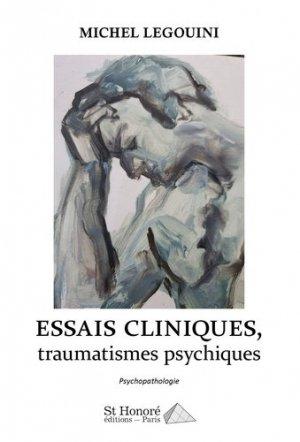 Essais cliniques, traumatismes psychiques - Saint Honoré Editions - 9782407016686 -