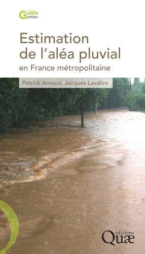 Estimation de l'aléa pluvial en France métropolitaine - quae  - 9782759208623 -