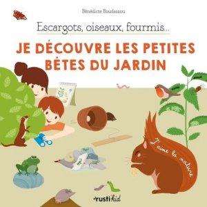 Escargots, oiseaux, fourmis... Je découvre les petites bêtes du jardin - rustica - 9782815316156 -